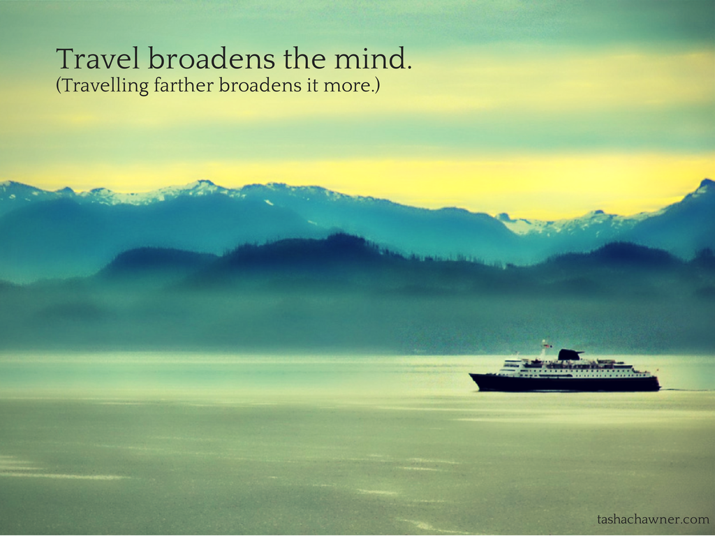 travel exposes you to new places, people and experiences